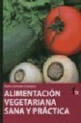 ALIMENTACION VEGETARIANA SANA Y PRACTICA - 9788498910377 - MARTA GONZALEZ CABALLERO