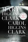 TODO ESTA TRANQUILO - 9788499085777 - MARY HIGGINS CLARK