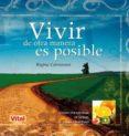 VIVIR DE OTRA MANERA ES POSIBLE - 9788499170077 - REGINA CARSTENSEN