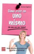 COMO CREER EN UNO MISMO (DE UNA VEZ POR TODAS) - 9788499172477 - PATRICIA CLEGHORN