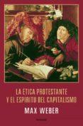 LA ETICA PROTESTANTE Y EL ESPIRITU DEL CAPITALISMO - 9788499422077 - MAX WEBER