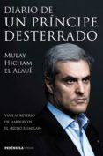 DIARIO DE UN PRINCIPE DESTERRADO - 9788499423777 - MOULAY HICHAM EL ALAOUI