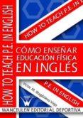 como enseñar educación física en inglés (ebook)-victor m magdaleno viejo-9788499931777