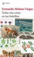 Descargar ebooks gratis torrent TODAS MIS COSAS EN TUS BOLSILLOS de MOLANO VARGAS FERNANDO 9789584283177 ePub FB2 en español