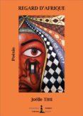 Electrónica ebooks pdf descarga gratuita REGARD D'AFRIQUE FB2 CHM de