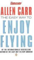 THE EASY WAY TO ENJOY FLYING (EBOOK) - 9780141929187 - ALLEN CARR