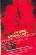 theatre / archaeology: disciplinary dialogues-michael shanks-mike pearson-9780415194587