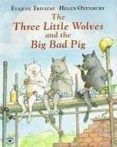 THREE LITTLE WOLVES AND THE BIG BAD PIG - 9780689815287 - EUGENE TRIVIZAS