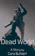 DEAD WORLD (EBOOK) - 9781370324187 - CORA BUHLERT