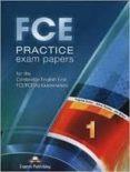 FCE PRACTICE EXAM PAPERS 1 S S BOOK B2 SIN ETAPA - IDIOMAS INGLES INGLES - 9781471526787 - VV.AA.