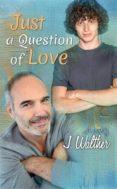 Libro descargable gratis JUST A QUESTION OF LOVE
