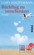 rückflug zu verschenken (ebook)-gaby hauptmann-9783492950787