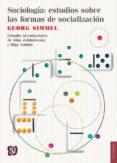 SOCIOLOGIA: ESTUDIOS SOBRE LAS OFRMAS DE SOCIALIZACION - 9786071618887 - GEORG SIMMEL