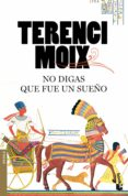 NO DIGAS QUE FUE UN SUEÑO - 9788408092087 - TERENCI MOIX