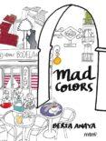 MAD COLORS - 9788415278887 - BERTA ANAYA