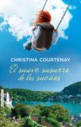 EL SUAVE SUSURRO DE LOS SUEÑOS - 9788415854487 - CHRISTINA COURTENAY