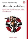 ALGO MAS QUE BELLEZA: INFLUENCIA DE LA ESTETICA NAZI EN LA CULTURA CONTEMPORANEA - 9788416345687 - FERNANDO FERNANDEZ LERMA