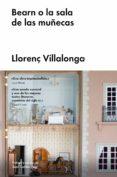 BEARN O LA SALA DE LAS MUÑECAS - 9788416665587 - LLORENÇ VILLALONGA