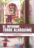 EL INFORME TORRE ALHÁQUIME - 9788416704187 - VV.AA.