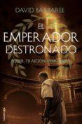 EL EMPERADOR DESTRONADO: PODER. TRAICION. VENGANZA - 9788416867387 - DAVID BARBAREE