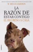 LA RAZON DE ESTAR CONTIGO: EL REGRESO A CASA - 9788417092887 - W. BRUCE CAMERON