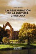 la restauración de la cultura cristiana-john senior-9788417407087