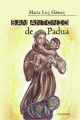 Descarga de libros de Google rapidshare SAN ANTONIO DE PADUA 9788418073687  de MARÍA LUZ GÓMEZ