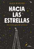 HACIA LAS ESTRELLAS - 9788420434087 - ALEX RIVEIRO