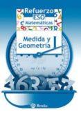 REFUERZO MATEMÁTICAS ESO MEDIDA Y GEOMETRÍA I - 9788421651087 - VV.AA.