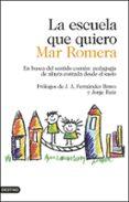 LA ESCUELA QUE QUIERO - 9788423354887 - MAR ROMERA