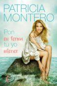 PON EN FORMA TU YO INTERIOR - 9788427044487 - PATRICIA MONTERO