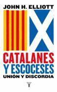 CATALANES Y ESCOCESES - 9788430619887 - JOHN H. ELLIOTT
