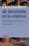 DECISIONES DE INVERSION EN LA EMPRESA: UN ENFOQUE PRACTICO - 9788436818987 - MARIO AGUER HORTAL