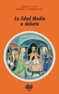 LA EDAD MEDIA A DEBATE - 9788446012887 - LESTER K. LITTLE