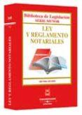 LEY Y REGLAMENTO NOTARIALES (4ª ED. 2003) - 9788447020287 - VV.AA.