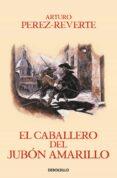 EL CABALLERO DEL JUBON AMARILLO (SERIE CAPITAN ALATRISTE 5) - 9788466329187 - ARTURO PEREZ-REVERTE