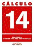 CALCULO 14: DIVISIONES. DIVISOR CON MAS DE DOS CIFRAS - 9788466715287 - VV.AA.