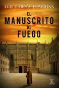 EL MANUSCRITO DE FUEGO - 9788467051087 - LUIS GARCIA JAMBRINA