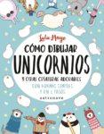 COMO DIBUJAR UNICORNIOS Y OTRAS CRIATURAS ADORABLES - 9788467932287 - LULU MAYO