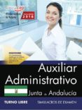 AUXILIAR ADMINISTRATIVO (TURNO LIBRE) JUNTA DE ANDALUCIA: SIMULACROS DE EXAMEN - 9788468175287 - VV.AA.