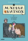 MINERVA WATSON  3: Y LA MÁQUINA DE PERDER EL TIEMPO - 9788468335087 - CARLOS SALEM SOLA