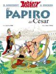 ASTERIX: EL PAPIRO DEL CESAR - 9788469604687 - RENE GOSCINNY