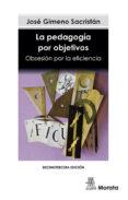 LA PEDAGOGIA POR OBJETIVOS: OBSESION POR LA EFICIENCIA - 9788471122087 - JOSE GIMENO SACRISTAN