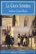 LA GRAN SOMBRA - 9788477024187 - ARTHUR CONAN DOYLE