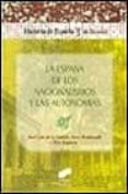 LA ESPAÑA DE LOS NACIONALISMO Y LAS AUTONOMIAS - 9788477389187 - PERE ANGUERA
