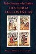 HISTORIA DE LOS INCAS - 9788478132287 - PEDRO SARMIENTO DE GAMBOA