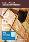 (I.B.D.)PC - SOLADOS Y ALICATADOS. CONTENIDO FORMATIVO ESPECIFICO - 9788483642887 - VV.AA.