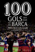 100 GOLS QUE HA FET DEL BARçA MES QUE UN CLUB - 9788490344187 - JOSEP RIERA FONT