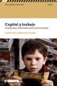 Descargar libro en kindle CAPITAL Y TRABAJO. 50 PELÍCULAS ESENCIALES SOBRE (LA) ECONOMÍA