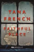 FAITHFUL PLACE - 9788491870487 - TANA FRENCH